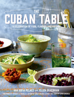 The Cuban Table: A Celebration of Food, Flavors and History book cover
